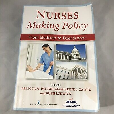 Nurses Making Policy : From Bedside to Boardroom by Ruth Ludwick, Margarete...