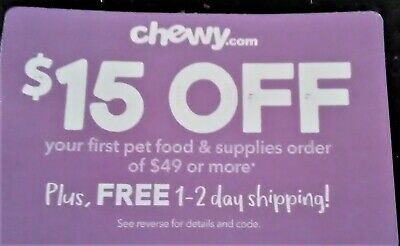 CHEWY coupon~$15 off 1st order of $49+ and 1-2 day shipping~exp 04/30/2020
