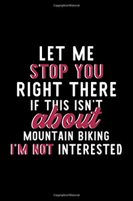 Funny Journals Mountain Biking-Let Me Stop You Right There  (US IMPORT) BOOK NEW