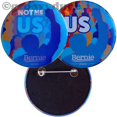 Not Me US Official Bernie Sanders President 2020 Campaign Flasher Pinback Button