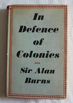 Antique vintage book In defence of colonies by Sir Alan Burns 1957