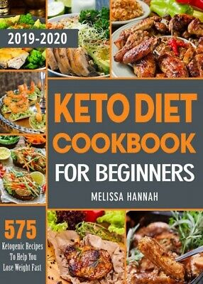 575 Keto Recipes To Help You Loss Weight Diet Cookbook For Beginners 2020