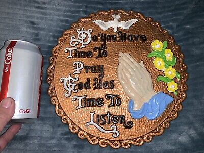 Vintage DO YOU HAVE TIME TO PRAY GOD HAS TIME TO LISTEN Religious WALL PLAQUE