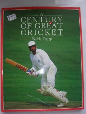 Yapp, Nick, A Century of Great Cricket, Very Good, Hardcover