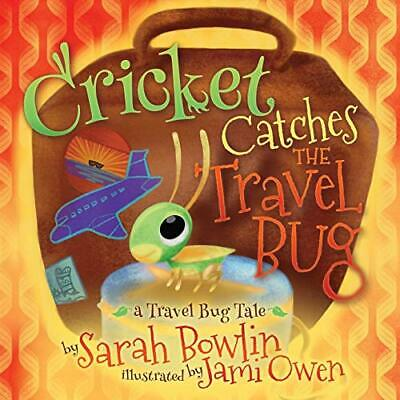Bowlin Sarah-Cricket Catches The Travel Bug (US IMPORT) BOOK NEW