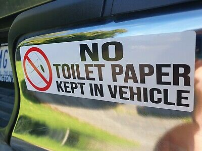 1x NO TOILET PAPER KEPT IN VEHICLE - Funny Sticker - Prank