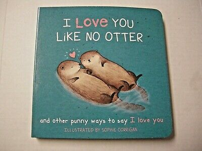 I Love You Like No Otter And Other Punny Ways to say I Love You By Seller Pub.