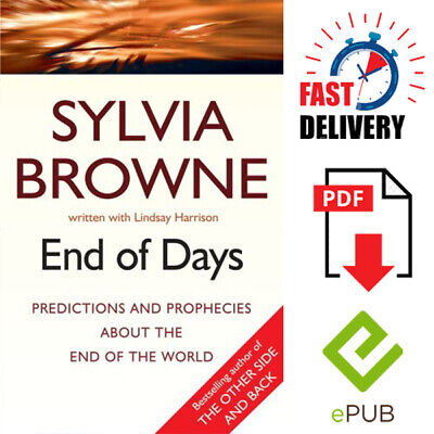 End Of Days Predictions And Prophecies End Of World Sylvia Brown [P-D-F/E-p-u-b]