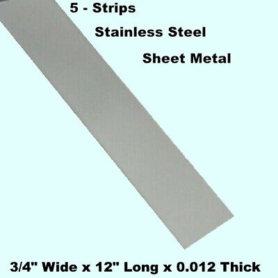 """Stainless Steel Sheet Metal  (5 - Strips)  3/4"""" Wide x 12"""" Long x 0.012 Thick"""