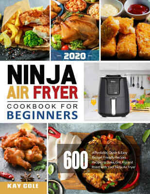 Ninja Air Fryer Cookbook  for Beginners 2020: 600 Affordable, Quick & Easy - PDF