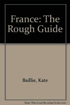 Very Good, France: The Rough Guide, Baillie, Kate, Paperback