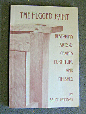 Book; The Pegged Joint. Restoring Arts And Crafts Furniture.  B Johnson / Signed