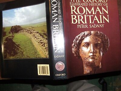 The Oxford Illustrated History of Roman Britain , P. Selway ,1993 , 1st
