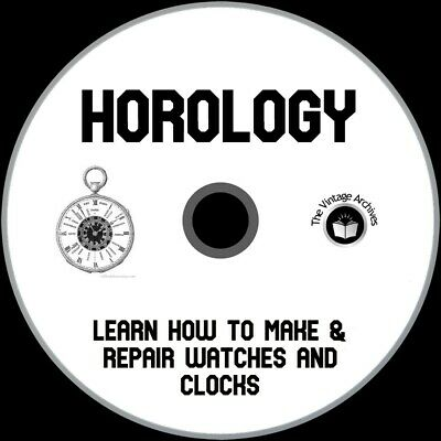 Horology - How to Make and Repair Watches and Clocks - Vintage Books on CD