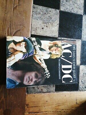 Ac/dc: Two Sides To Every Glory: The Complete Biography by Paul Stenning (Paper…