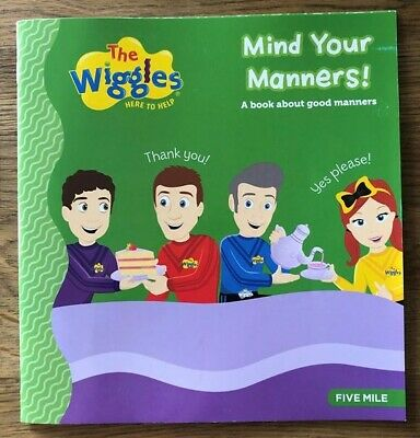 BRAND NEW - THE WIGGLES - MIND YOUR MANNERS Paperback BOOK - Good Manners Big W