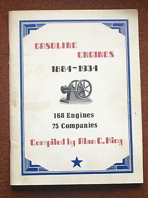 Gasoline Engines 1884 - 1934, 168 Engines, 75 Companies, by Alan C. King