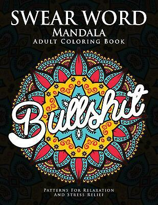 Swear Word Colouring Book Relax Release Your Anger Sweary Fun Mandala