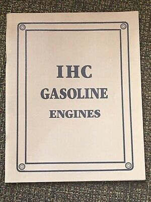 IHC Gasoline Engines REPRINT of IHC Gas and Gasoline Engines, Hit Miss Catalog