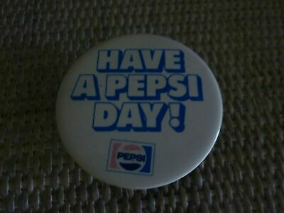 "Vintage ""Have a Pepsi Day"" Pin Back Button 3 Inch"