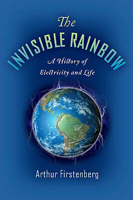 The Invisible Rainbow. Firstenberg HARDCOVER  History of Microwave Radiation.
