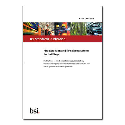 Fire Detection and Fire Alarm Systems for Buildings - BS 5839-6:2019