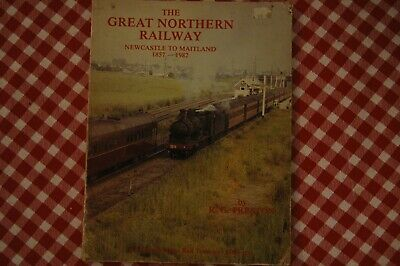 The Great Northern Railway Newcastle to Maitland 1857 - 1982
