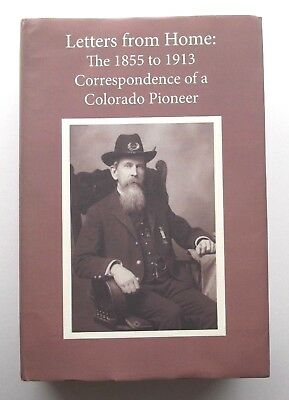 LETTERS from HOME: THE 1855 to 1913 CORRESPONDENCE of a COLORADO PIONEER BOOK🌟