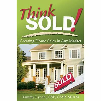 Tammy Lynch-Think Sold! Creating Home Sales In Any  (Importación USA) BOOK NUEVO