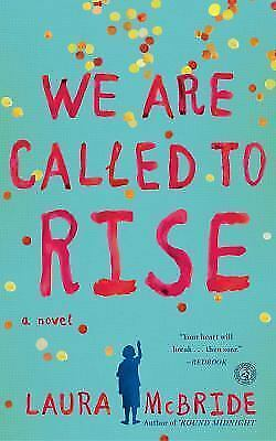 We Are Called to Rise: A Novel by McBride, Laura , Paperback