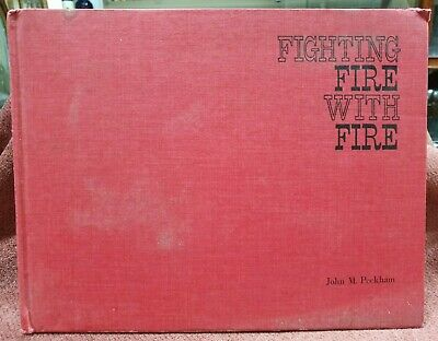 Vintage Book Fighting Fire With Fire By John M Peckham