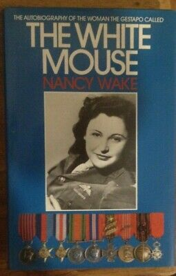 NANCY WAKE: the autobiography of the woman the Gestapo call the 'White Mouse' -