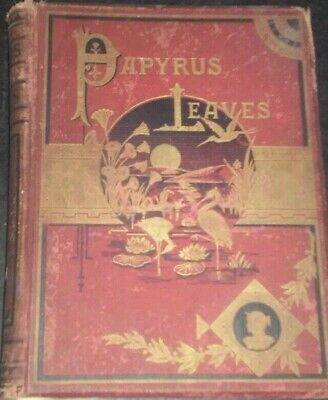 """Antique 1885 Book, """"Papyrus Leaves: Poems, Stories, And Essays"""" by William Gill"""