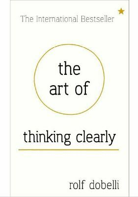 The Art of Thinking Clearly by Rolf Dobelli pdf