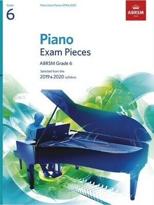 Grade 6  PIANO EXAM PIECES 2019 - 2020  ABRSM Music Book