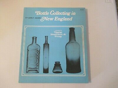 Vtg 1969 Bottle Collecting New England Guide Book John P Adams Digging Identfy