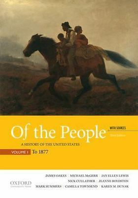 Of the People: A History of the United States, Volume 1: To 1877, with Sources b