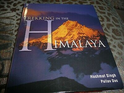 TRECKING IN THE HIMALAYA by Hashmat Singh+ Pallav Das. Day by day account