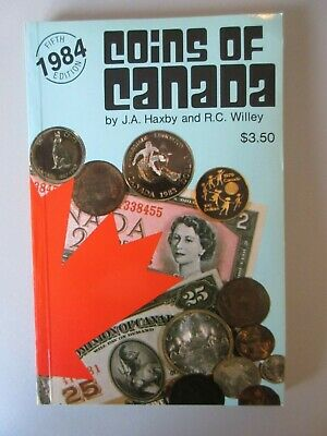 1984 Coins of Canada by J.A. Haxby & R.C.  Willey (1984 The United Press