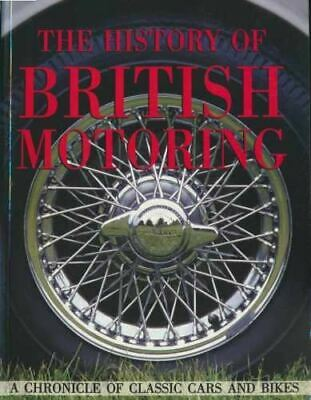Very Good, The History Of British Motoring.A Chronicle Of Classic Cars And Bikes