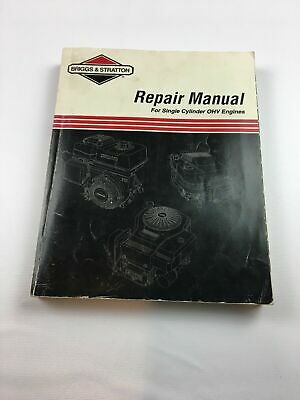 BRIGGS & STRATTON REPAIR MANUAL for Single CYLINDER OHV ENGINES