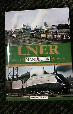 LNER Handbook. The London & North Eastern Railway  David Wragg rail history