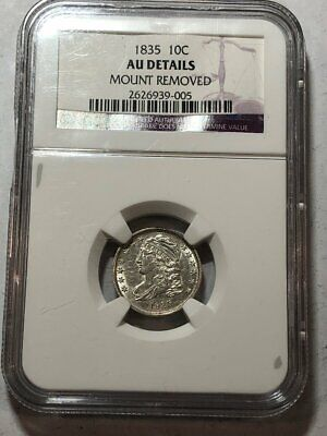 1835 Capped Bust silver US dime. NGC AU details, mount removed. #arg005