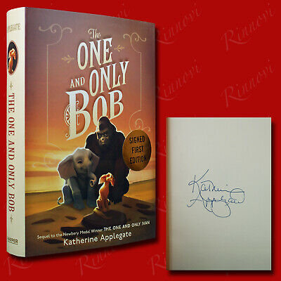 The One And Only Bob SIGNED Katherine Applegate (2020,HC,1st/1st) BRAND NEW