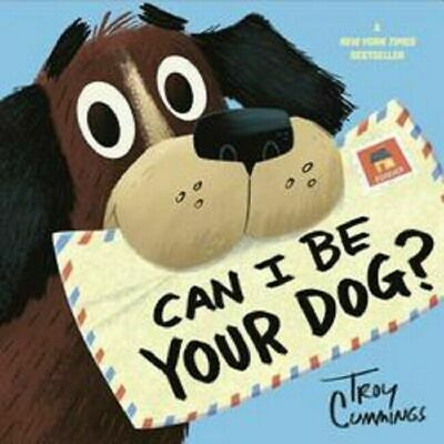 Can I Be Your Dog? Book by Troy Cummings (2018, Hardcover) Hardback