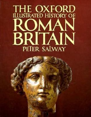 Oxford Illustrated Histories: The Oxford Illustrated History of Roman Britain by