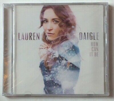 "LAUREN DAIGLE: How Can It Be (CD) ""SEALED"" NEW"
