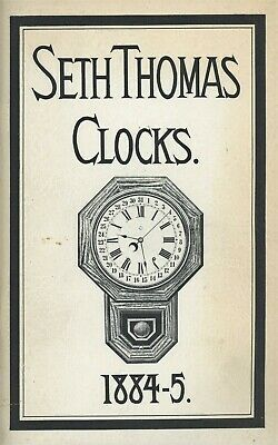 Antique American Seth Thomas Clocks 1884-85 Models Descriptions / Book + Values