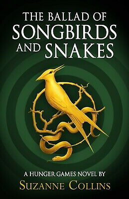 The Ballad of Songbirds and Snakes by Suzanne Collins~Hardcover~New~2020
