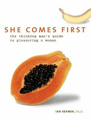 She comes first_The thinking man's guide to pleasuring a woman_by Ian Kerner PDF